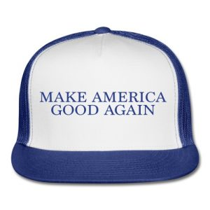 Make America Good Again
